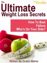 The Ultimate Weight Loss Secrets For Kindle: How To Beat Failure - Who's On Your Side? (Ultimate Collection Of Weight Loss Books Just For Kindle) (The Ultimate Weight Loss Books For Kindle)