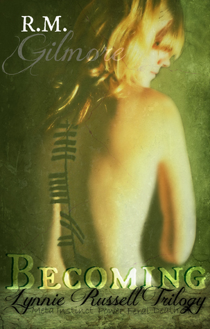 Becoming by R.M. Gilmore