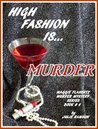 High Fashion is....MURDER (Maggie Flaherty Murder Mystery Series, Book # 6)