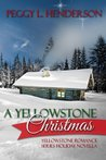A Yellowstone Christmas by Peggy L. Henderson