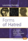 Forms of Hatred: The Troubled Imagination in Modern Philosophy and Literature