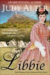 Libbie (Real Women of the American West, #1)