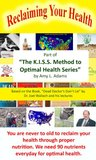 """Reclaiming Your Health - Based on the book, """"Dead Doctors Don't Lie"""" by Dr. Joel Wallach and his lectures (The K.I.S.S. Method to Optimal Health)"""