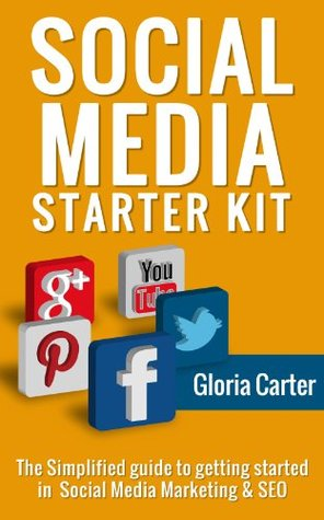 The Social Media Start Up Kit: The Simplified Guide to Getting Started in Social Media & Seo