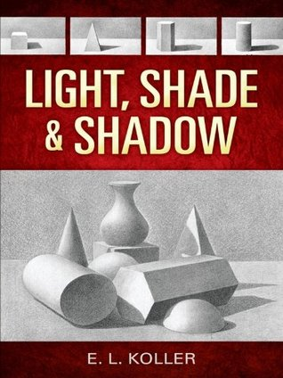 Light, Shade and Shadow (Dover Art Instruction)