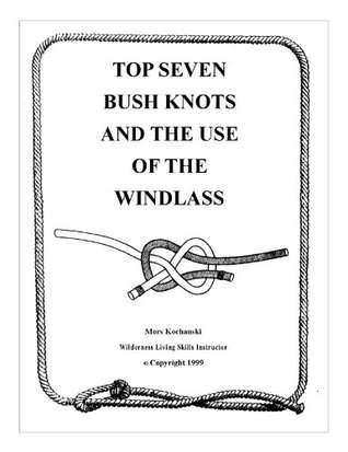 Top Seven Bush Knots and the Use of the Windlass