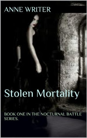 Stolen Mortality (Book One) (The Nocturnal Battle Series)