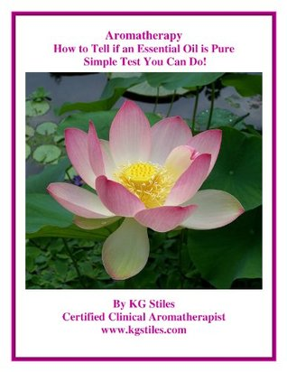 Aromatherapy - How to Tell if an Essential Oil is Pure - Simple Test You Can Do! (The Aromatherapy Professional: Healing with Essential Oils)