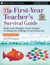 First Year Teacher's Survival Guide: Ready-To-Use Strategies, Tools & Activities for Meeting the Challenges of Each School Day (J-B Ed: Survival Guides)