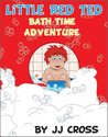 Little Red Ted Bath Time Adventure (Little Red Ted Adventure, #12)