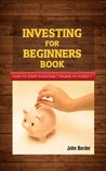 Beginners Guide To Investing (The Investing Series)