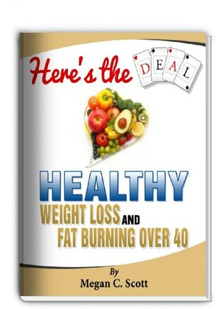 Healthy Weight Loss - Here's the Deal (Diet & Weight Loss)