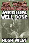 Medium Well Done [Illustrated] (Detective James Lee Wong)