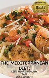 Mediterranean Diet : Live Heart-Healthy and Lose Weight