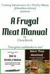 A Frugal Meat Manual (Cooking Adventures of a Thrifty Mama)