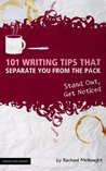 101 Writing Tips That Separate You From the Pack (Stand Out, Get Noticed) (The Digital Writer)