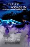 The Proxy Assassin: Book Three of the American Spy Trilogy: 3