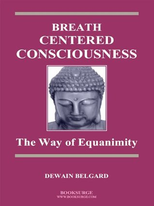 Breath-Centered Consciousness: The Way of Equanimity