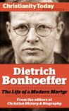 Dietrich Bonhoeffer: The Life of a Modern Martyr (Christianity Today Essentials)