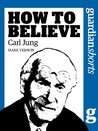 Carl Jung: How to Believe (Guardian Shorts)
