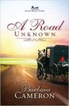A Road Unknown (Amish Roads, #1)