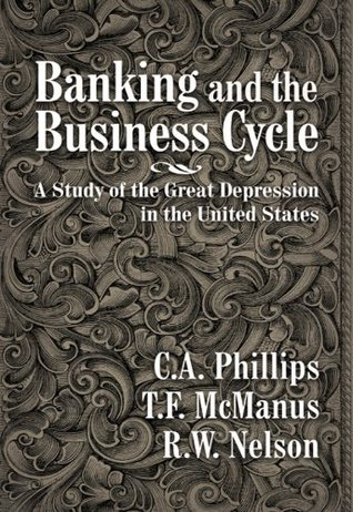 Banking and the Business Cycle: A Study of the Great Depression in the United States (LvMI)