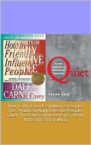 How to Win Friends & Influence People/ The 7 Habits of Highly Effective People/ Quiet: The Power of Introverts in a World that can't Stop Talking Ebook Previews
