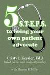 5 S.T.E.P.S. to Being Your Own Patient Advocate
