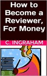 How to Become a Reviewer, For Money: Start Today, Earn Tomorrow