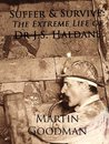 Suffer & Survive: The Extreme Life of Dr J.S. Haldane