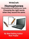 WriteCraft - Homophones - Proofreading and editing your book  --  Choosing the right words when they sound the same.