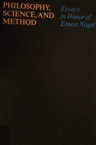 Philosophy, Science, and Method: Essays in Honor of Ernest Nagel