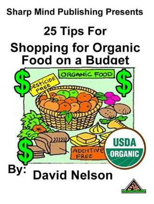 25 Tips for Shopping for Organic Foods on a Budget