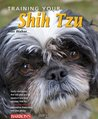 Training Your Shih Tzu (Training Your Dog)