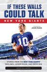 If These Walls Could Talk: Stories From the New York Giants' Sidelines, Locker Room, and Press Box