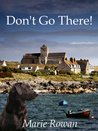 Don't Go There! (Young adult fiction set in Scotland)