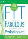 40 Days to Fit and Fabulous: With Praise Moves