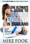 The Ultimate Guide to Teaching English in Thailand (Teaching English in Southeast Asia)