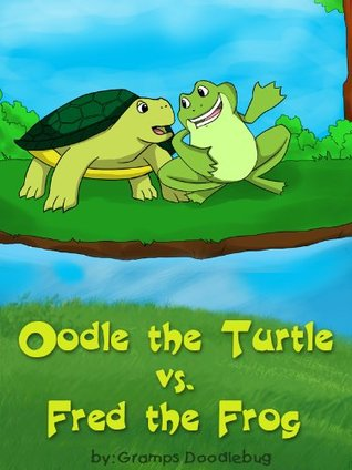 Oodle the Turtle vs. Fred the Frog