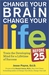 Change Your Brain, Change Your Life (Before 25) by Jesse Payne