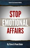 Stop Emotional Affairs: Discover How to Forgive and Recover from Emotional Infidelity or How to Prevent it in the First Place
