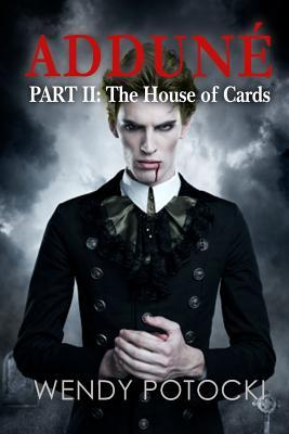 The House of Cards by Wendy Potocki