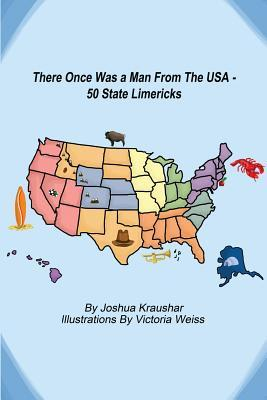 There Once Was a Man from the U.S. A.: 50 State Limericks