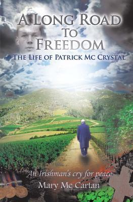 A Long Road to Freedom: The Life of Patrick MC Crystal