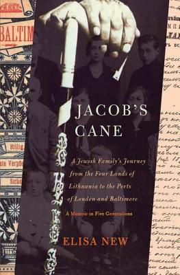 Jacob's Cane: A Jewish Family's Journey from the Four Lands of Lithuania to the Ports of London and Baltimore; A M