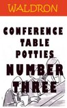 Conference Table Potties: Number Three