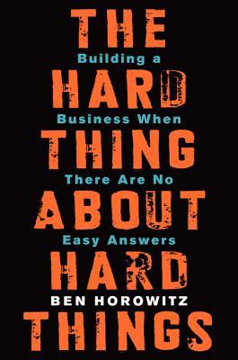 Building a Business When There Are No Easy Answers - Ben Horowitz