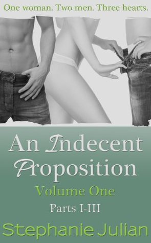An Indecent Proposition Volume I (Indecent, #1-3)
