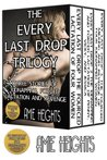 The Every Last Drop Trilogy