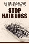 60 Best Food and 33 Best Recipes to Stop Hair Loss